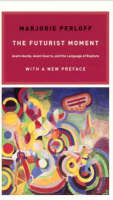 The Futurist Moment: Avant-Garde, Avant-Guerre, and the Language of Rupture (Paperback)