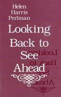Looking Back to See Ahead (Hardback)