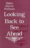 Looking Back to See Ahead (Paperback)