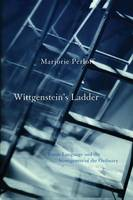Wittgenstein's Ladder: Poetic Language and the Strangeness of the Ordinary (Paperback)