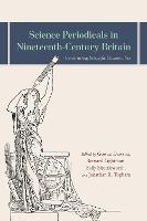 Science Periodicals in Nineteenth-Century Britai - Constructing Scientific Communities (Hardback)