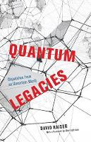 Quantum Legacies - Dispatches from an Uncertain World (Hardback)