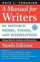 A Manual for Writers of Research Papers, Theses, and Dissertations, Ninth Edition: Chicago Style for Students and Researchers - Chicago Guides to Writing, Editing, and Publishing (Spiral bound)