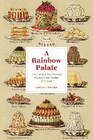 A Rainbow Palate - How Chemical Dyes Changed the West's Relationship with Food