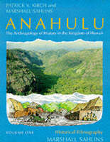 Anahulu: Historical Ethnography v. 1: Anthropology of History in the Kingdom of Hawaii (Paperback)