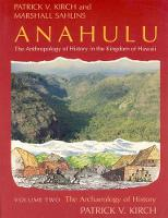 Anahulu: Archaeology of History v. 2: Anthropology of History in the Kingdom of Hawaii (Paperback)