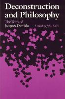 Deconstruction and Philosophy: The Texts of Jacques Derrida (Paperback)