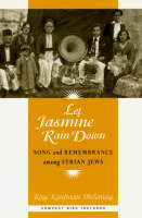 Let Jasmine Rain Down: Song and Remembrance Among Syrian Jews - Chicago Studies in Ethnomusicology