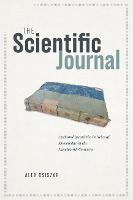 The Scientific Journal: Authorship and the Politics of Knowledge in the Nineteenth Century (Paperback)