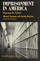 Imprisonment in America: Choosing the Future (Paperback)