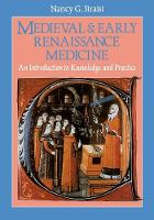 Medieval and Early Renaissance Medicine: Introduction to Knowledge and Practice (Paperback)