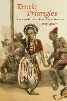 Erotic Triangles: Sundanese Dance and Masculinity in West Java - Chicago Studies in Ethnomusicology CSE                (CHUP) (Hardback)