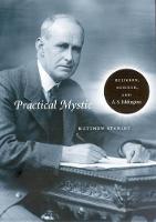Practical Mystic: Religion, Science, and A. S. Eddington (Hardback)