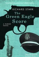 The Green Eagle Score: A Parker Novel (Paperback)