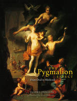 The Pygmalion Effect: From Ovid to Hitchcock - Louise Smith Bross Lecture S. (Hardback)