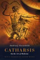 Catharsis: On the Art of Medicine (Hardback)