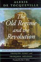 The Old Regime and the Revolution: v. 1 (Hardback)