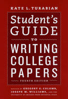 Student's Guide to Writing College Papers - Chicago Guides to Writing, Editing and Publishing (Hardback)
