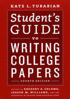 Student's Guide to Writing College Papers - Chicago Guides to Writing, Editing and Publishing (Paperback)
