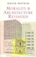 Morality and Architecture Revisited (Paperback)