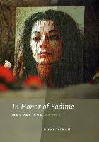 In Honor of Fadime: Murder and Shame (Hardback)