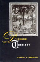 Desiring Theology - Religion and Postmodernism Series                     (CHUP) (Paperback)