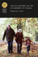 Investigations in the Economics of Aging - National Bureau of Economic Research Conference Report (Hardback)