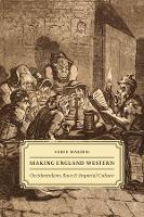 Making England Western: Occidentalism, Race, and Imperial Culture (Hardback)
