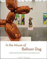 In the House of Balloon Dog: An Anthropologist Investigates the Contemporary Art Museum (Hardback)