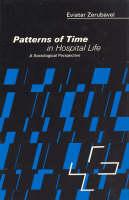 Patterns of Time in Hospital Life (Hardback)