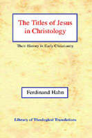 The Titles of Jesus in Christology: Their History in Early Christianity - Library of Theological Translations (Paperback)