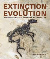 Extinction and Evolution: What Fossils Reveal about the History of Life (Paperback)