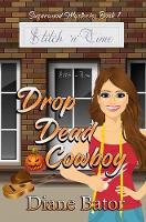 Drop Dead Cowboy - Sugarwood Mysteries 1 (Paperback)