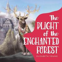 The Plight of the Enchanted Forest (Paperback)