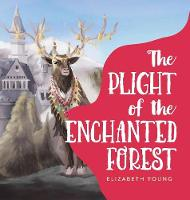 The Plight of the Enchanted Forest (Hardback)