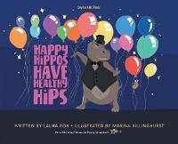 Happy Hippos Have Healthy Hips (Hardback)