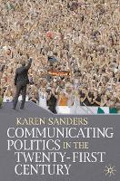Communicating Politics in the Twenty-First Century