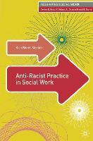 Anti-Racist Practice in Social Work - Reshaping Social Work (Paperback)