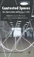 Contested Spaces: Sites, Representations and Histories of Conflict (Hardback)
