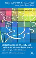 Global Change, Civil Society and the Northern Ireland Peace Process