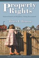 Property Rights: Eminent Domain and Regulatory Takings Re-Examined (Hardback)