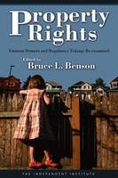 Property Rights: Eminent Domain and Regulatory Takings Re-Examined (Paperback)