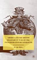 America and the British Imaginary in Turn-of-the-Twentieth-Century Literature (Hardback)