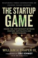 The Startup Game: Inside the Partnership Between Venture Capitalists and Entrepreneurs (Hardback)
