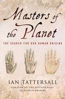 Masters of the Planet: The Search for Our Human Origins - Macsci (Hardback)