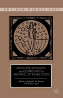Sexuality, Sociality, and Cosmology in Medieval Literary Texts - The New Middle Ages (Hardback)