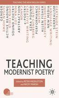Teaching Modernist Poetry - Teaching the New English (Hardback)
