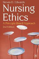 Nursing Ethics: A Principle-Based Approach (Paperback)