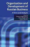 Organization and Development of Russian Business: A Firm-Level Analysis (Hardback)