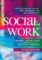 Social Work: Themes, Issues and Critical Debates (Paperback)